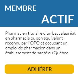 Le membre actif occupe un emploi de pharmacien dans un établissement de santé du Québec.